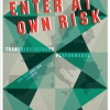 """Enter at own Risk"" - a transdisciplinary performance"
